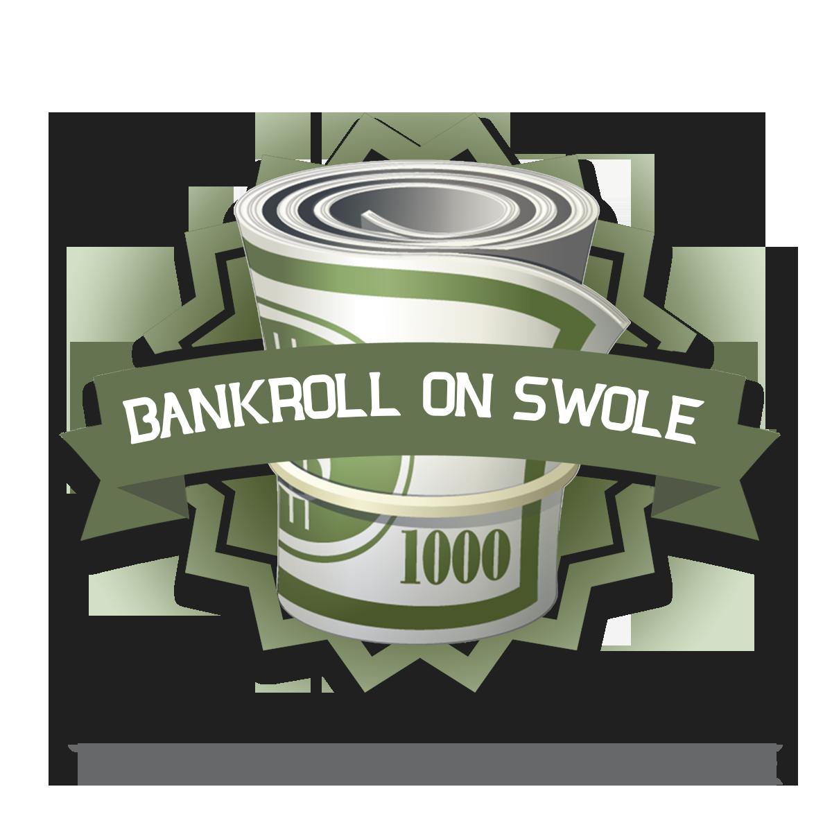 Bank Roll On Swole